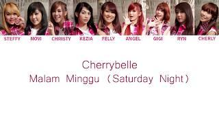 Download Lagu Cherrybelle - Malam Minggu ( Saturday Night ) Lyrics [ Color Coded English / Indo ] mp3