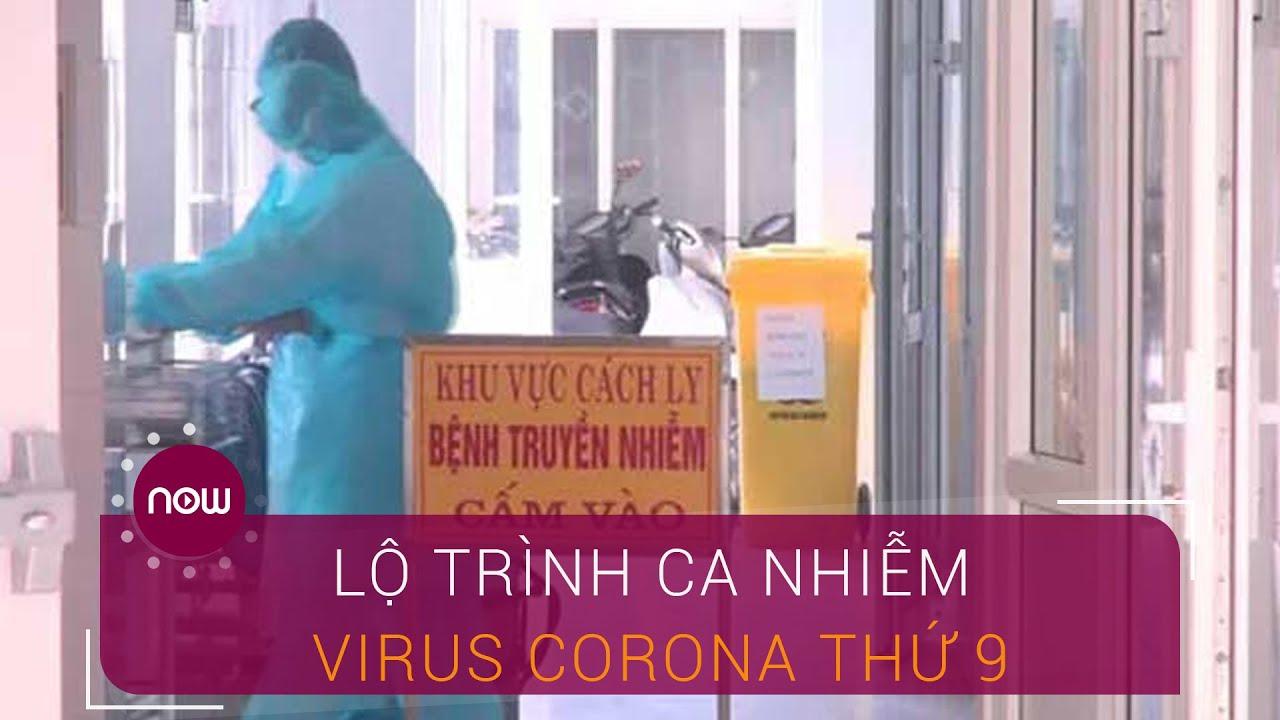 Lộ trình của ca nhiễm virus Corona thứ 9 ở Việt Nam   VTC Now