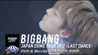BIGBANG JAPAN DOME TOUR 2017 -LAST DANCE- (G-DRAGON TEASER_DVD & Blu-ray 3.14 on sale)