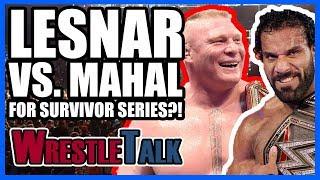 Brock Lesnar Vs. Jinder Mahal?!   WWE S...