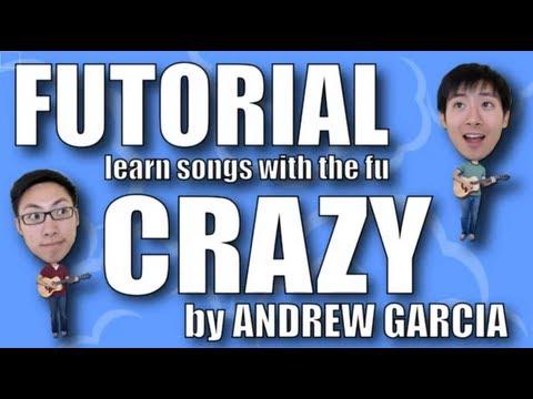 Futorial - Crazy by Andrew Garcia