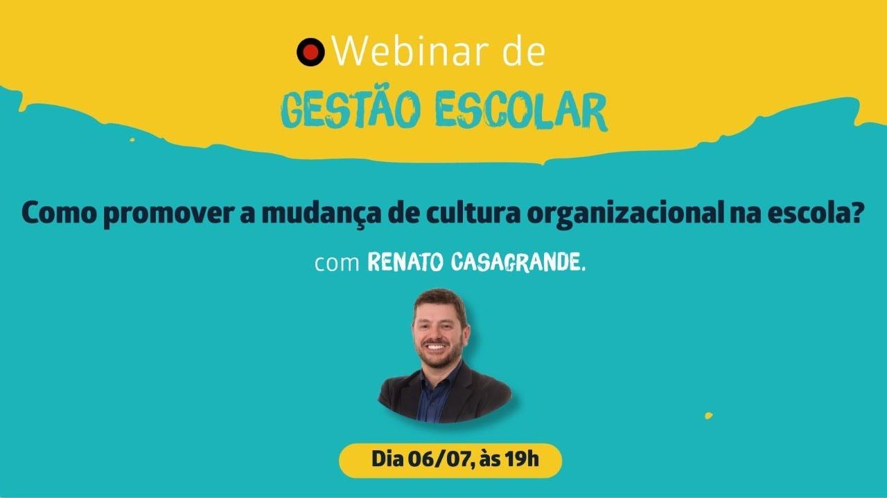 Webinar de Gestão Escolar | Como promover a mudança de cultura organizacional na escola?