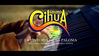 GRUPO CIHUA  - LA HISTORIA DE LA PALOMA