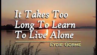 It Takes Too Long To Learn To Live Alone - Eydie Gorme (KARAOKE)