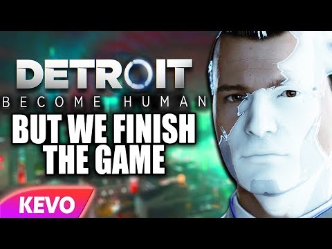 Detroit: Become Human but we finish the game |