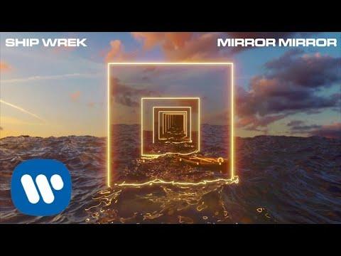 Download Ship Wrek - Mirror Mirror (Official Audio)