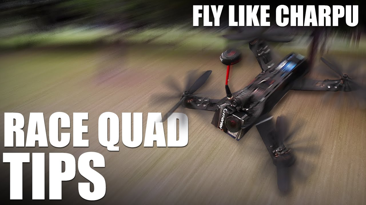 Race Quadcopter Tips - (Fly Like Charpu) | Flite Test