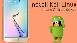 How To Install Kali Linux On Any Android Device