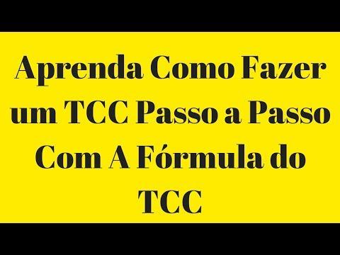 COMO FAZER UM TCC PASSO A PASSO A FÓRMULA DO TCC