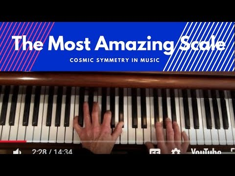"""""""The Most Amazing Jazz Scale"""",  Cosmic Symmetry in Music."""