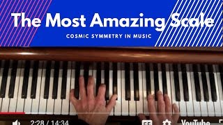"""The Most Amazing Jazz Scale"",  Cosmic Symmetry in Music."