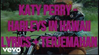 Katy Perry - Harleys In Hawaii (Lyrics - Terjemahan Bahasa Indonesia)