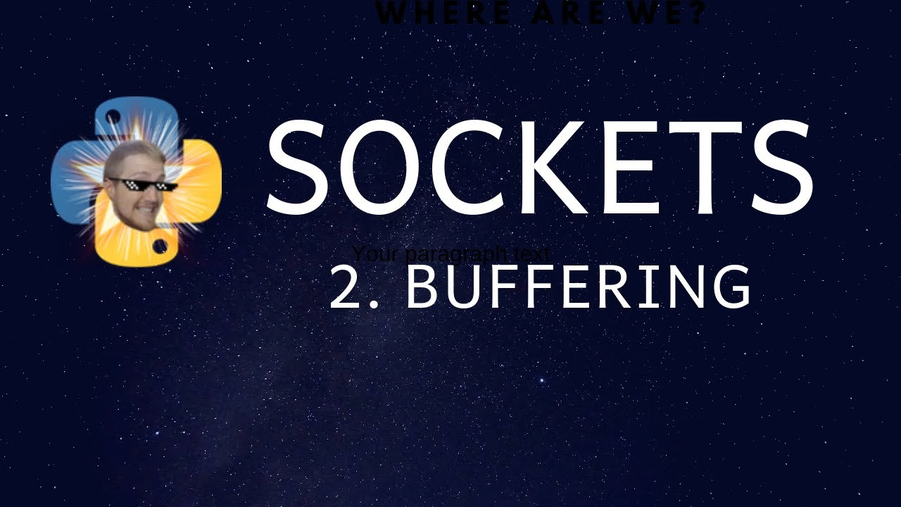 Sockets Tutorial with Python 3 part 2 - buffering and streaming data