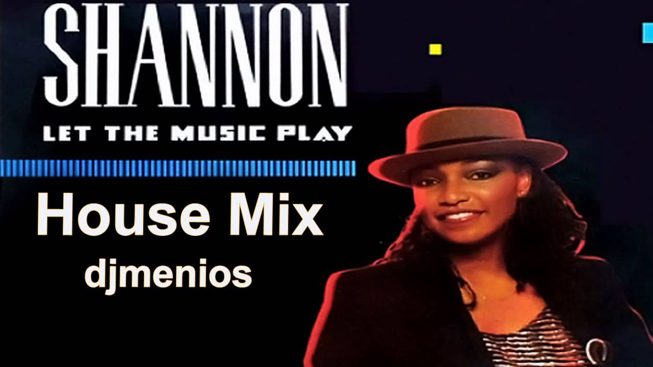Shannon let the music play house mix djmenios youtube for Play house music
