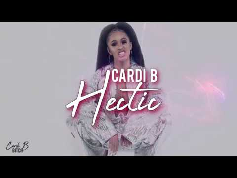 Cardi B — Hectic (Lyrics - Video) HD