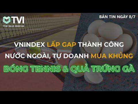 Chứng khoán hôm nay 8/7: Vnindex lấp GAP thành công - Cổ phiếu bật lại - Bóng Tennis & Quả trứng gà