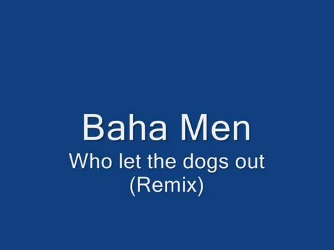 Baha Men - Who Let the Dogs Out 5 MINUTE OFFICIAL...