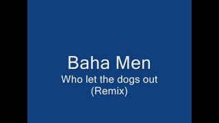 Baha Men - Who Let the Dogs Out 5 MINUTE OFFICIAL ORIGINAL DANCE REMIX [Lyrics]