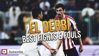 El Derbi - Real Madrid vs. Atletico Madrid (Best fights & Fouls )