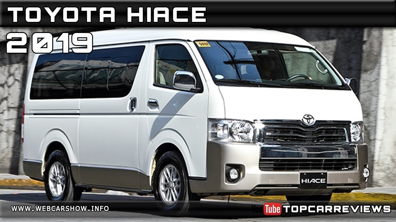 2019 Toyota Hiace Review Rendered Price Specs Release Date Youtube