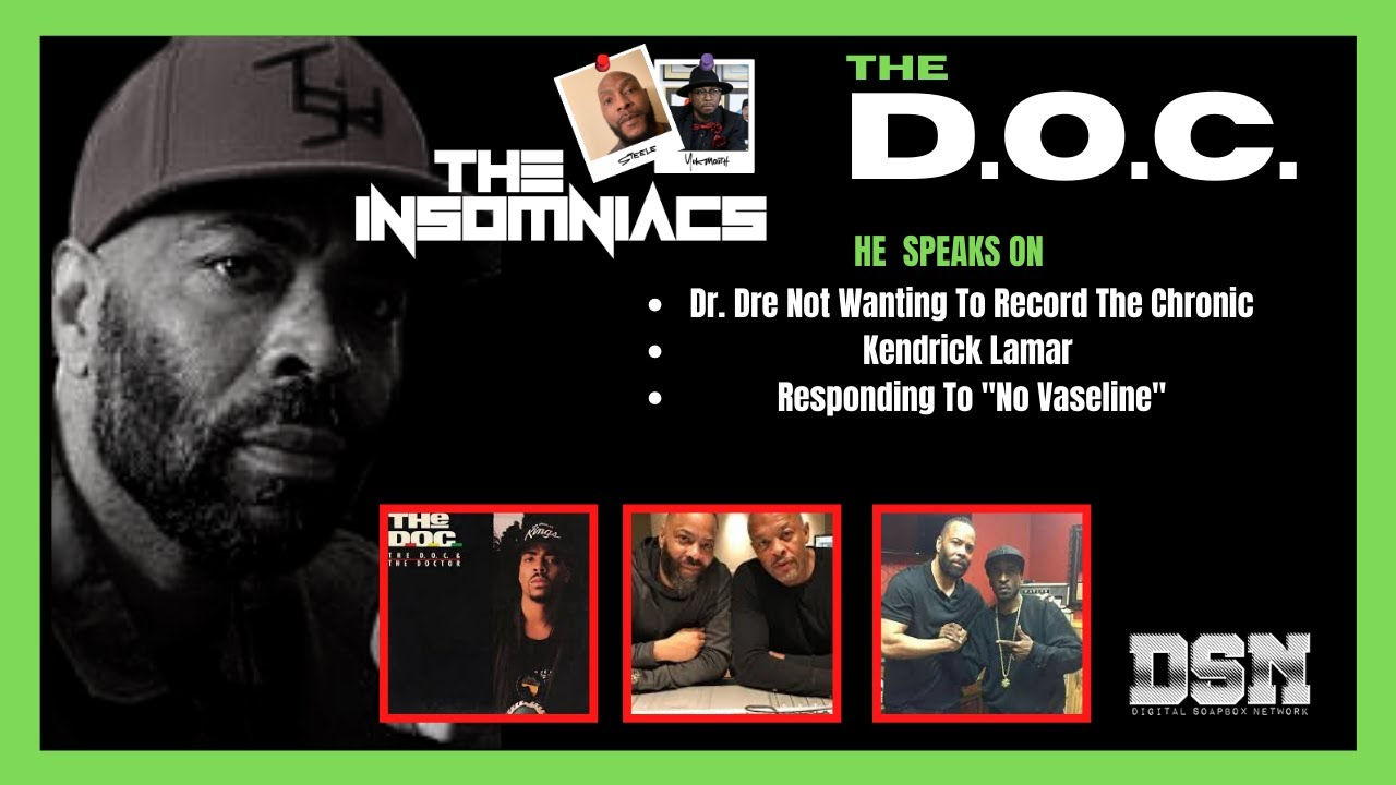 """The Insomniacs   D.O.C. discusses """"Dr. Dre"""" not initially wanting to release """"The Chronic"""""""