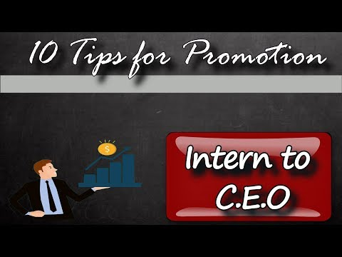 10 Tips to get promoted | Intern to CEO from YouTube · Duration:  9 minutes 51 seconds