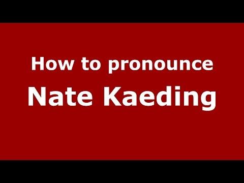 How to pronounce Nate Kaeding (American English/US)  - PronounceNames.com
