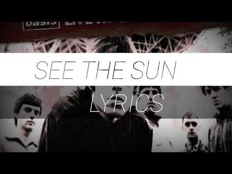 Oasis - See The Sun   Lyrics