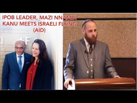 Igbos Are The Real Jews Can't Be Ruled Out Says Jewish Rabbi As Israel Agency Received Nnamdikanu