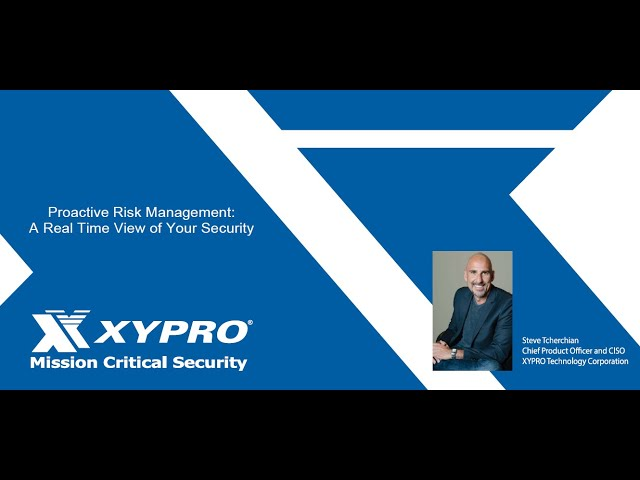 XYPRO Webinar:  Proactive Risk Management, A Real Time View of Your Security