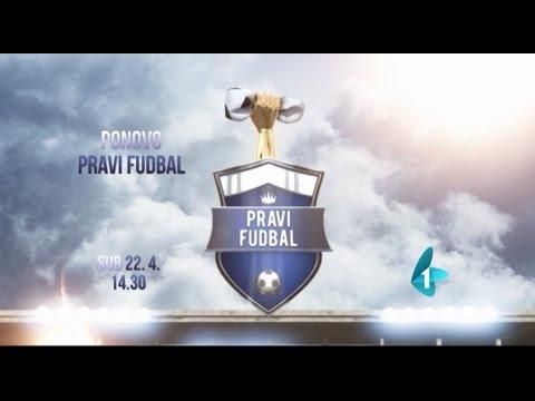 PRAVI FUDBAL [najava] - od 22.4.2017. ponovo na RTV