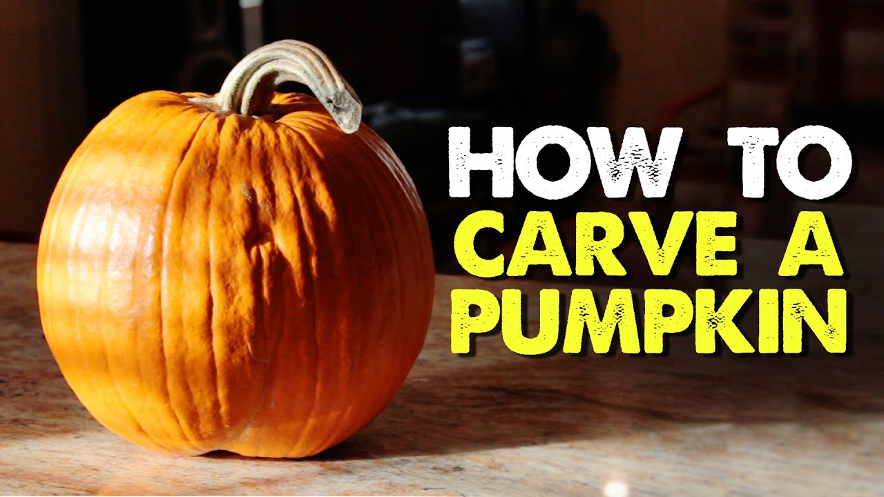 How To Carve A Pumpkin Youtube