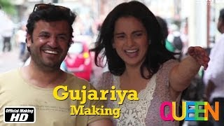 Queen | Gujariya | Making | Kangana Ranaut | 7th Mar, 2014