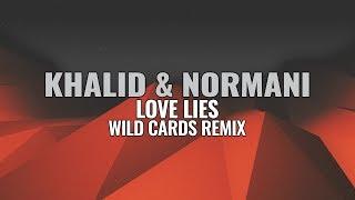 Khalid & Normani - Love Lies (Wild Cards Remix)