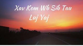 Xav Kom Wb Sib Tau - Luj Yaj