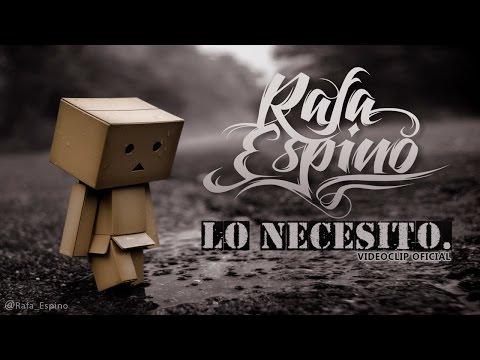 Rafa Espino - Lo necesito (Videoclip Oficial HD)
