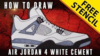 How To Draw: Air Jordan 4 White Cement w/ Downloadable Stencil