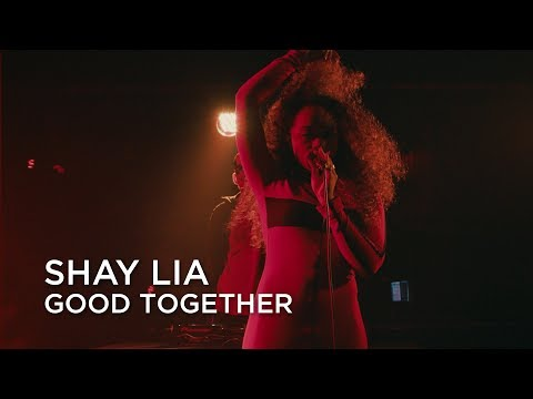 Youtube: Shay Lia | Good Together | First Play Live