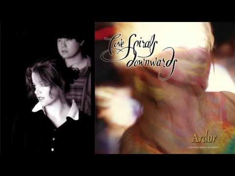 Love Spirals Downwards - Ardor - Write in Water