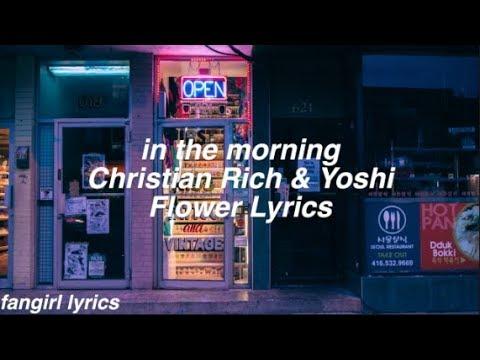 in the morning || Christian Rich & Yoshi Flower Lyrics