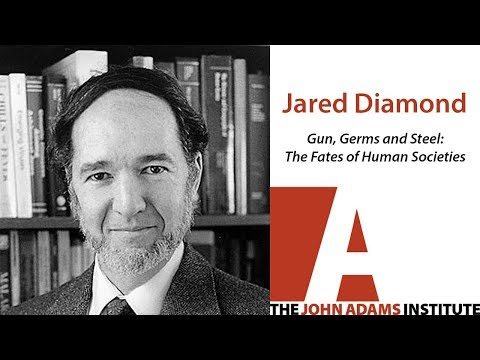 Jared Diamond on Guns, Germs and Steel - The John Adams Institute