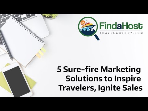5 Sure-fire Marketing Solutions to Inspire Travelers, Ignite Sales