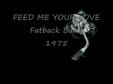 FEED ME YOUR LOVE Fatback Band