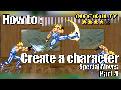 How To : Make A Character Part 4 [Special Moves]