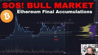 SOS! Bitcoin Bull Market Starts - Ethereum In final accumulations
