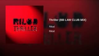 Thriller (BB LAW CLUB MIX)