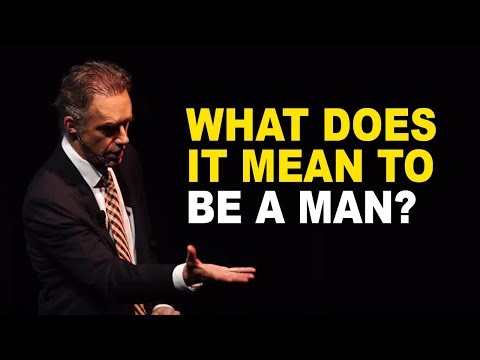 Jordan Peterson: What Does it Mean to be a Man?