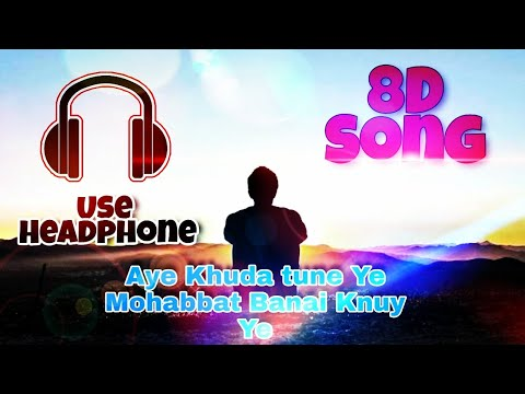 8d-song::aye-khuda-tune-mohabbat-ye-banai-kyun-hai-heart-touching-sad-song--omkar-metkari