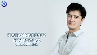 Rustam Nishonov - Eski ko'ylak   Рустам Нишонов - Эски куйлак (music version)
