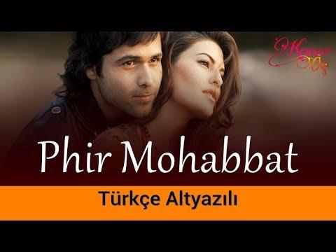 Phir Mohabbat - Türkçe Altyazılı |...